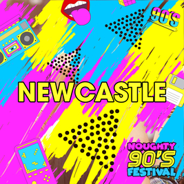 Noughty 90's Festival Newcastle 2021