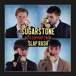 Sugarstone + Slap Rash - Socially Distanced Gig - Matinee Show