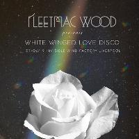 Fleetmac Wood Presents White Winged Love Disco