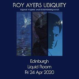 Roy Ayers Ubiquity 'Mystic Voyage' 45th Anniversary Tickets | Liquid Rooms Edinburgh  | Fri 4th December 2020 Lineup