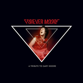 Forever Moore: Tribute to Gary Moore