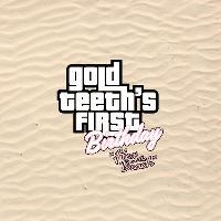 Gold Teeth's 1st Birthday w/ DJ Luck + MC Neat & more