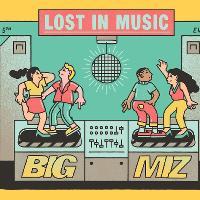 Lost In Music w/ Big Miz
