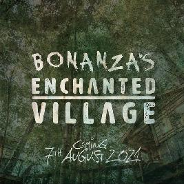 Bonanza Enchanted Village 2021