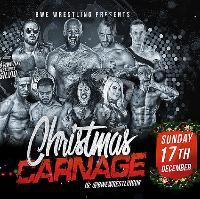 BWE Wrestling Christmas Carnage - BWEHalifax