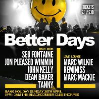 Better Days Bank Holiday Special Sunday 30th April