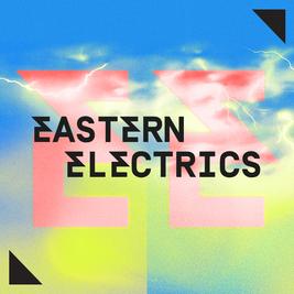 Eastern Electrics Festival 2021