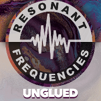 Resonant Frequencies Presents: UNGLUED