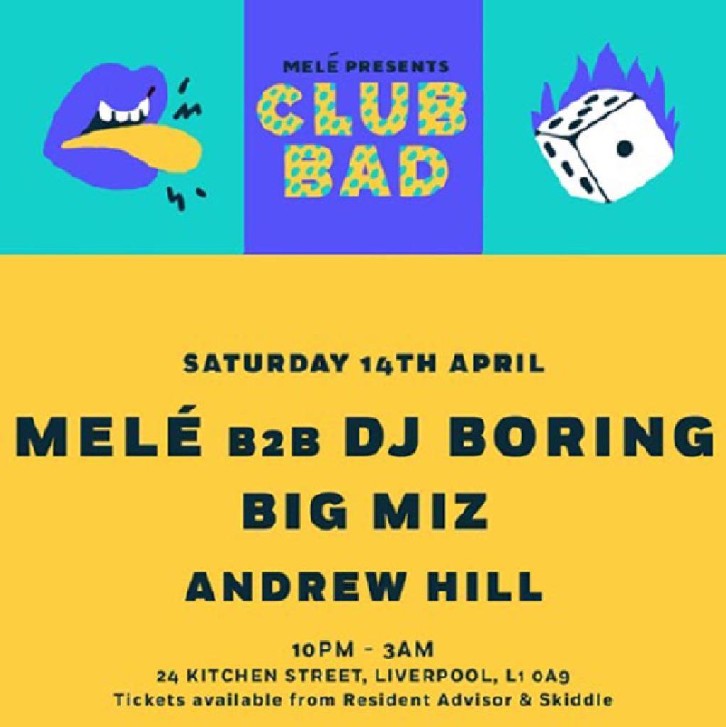 Mele Presents Club Bad w/ DJ Boring & Big Miz