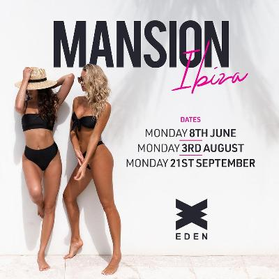 mansion Mondays ibiza returns to their Balearic island home eden ibiza for our 5th season