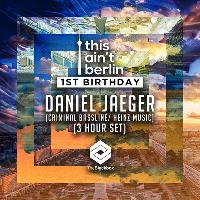 This Aint Berlin - 1st Birthday (THIS EVENT HAS BEEN POSTPONED)