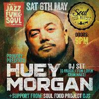 Mostly Jazz Funk & Soul & Soul Food Project Present Huey Morgan