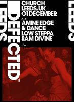 Defected w/ Amine Edge & Dance, Low Steppa & Sam Divine