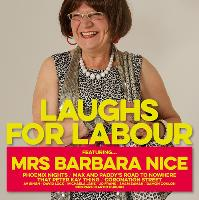 Laughs for Labour Featuring Mrs Barbara Nice