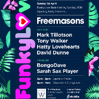 FunkyLove 2018 Opening Party Presents - The Freemasons