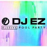 DJ EZ Eluzive Pool Closing Party