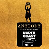 NORTH COAST Present ANYBODY! 9:30pm show.