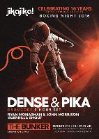Jika Jika! presents Dense & Pika & more..