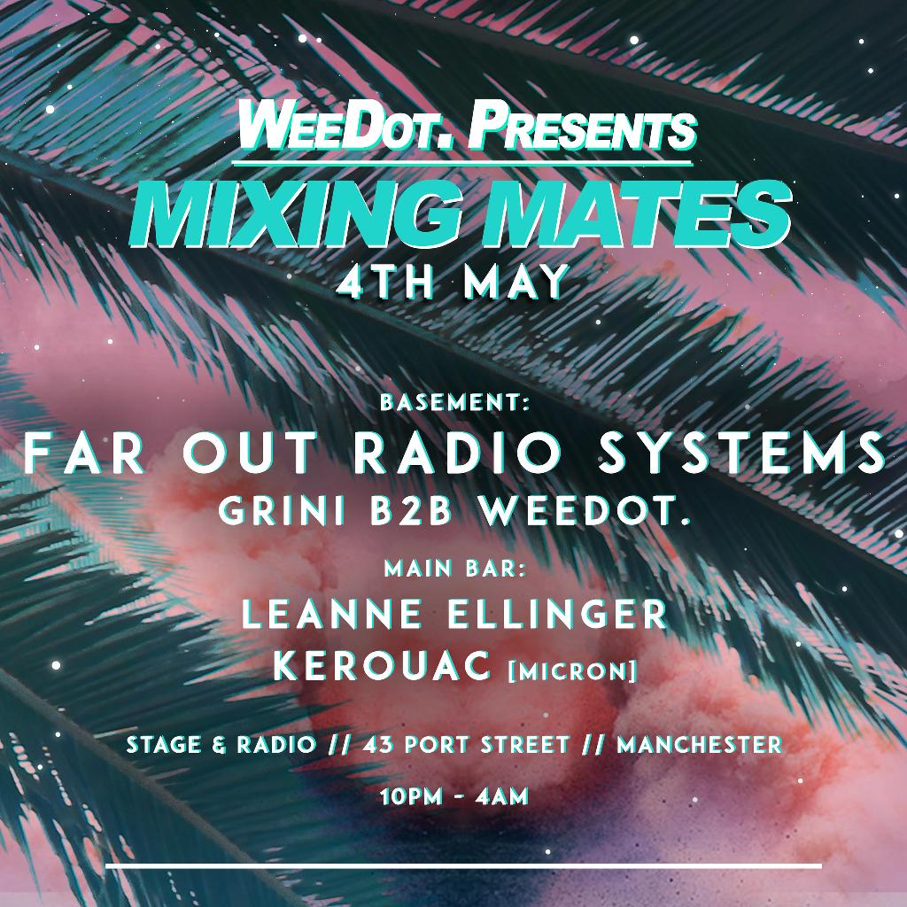 WeeDot. Presents: Mixing Mates w/ Far Out Radio Systems