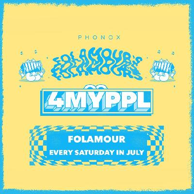Folamour: Every Saturday in July