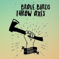 Brave Burds Throw Axes