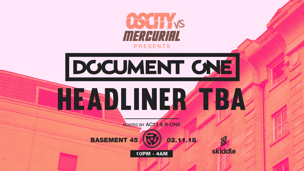 Oscity x Mercurial Presents: Document One & TBA