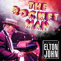 The Rocket Man - A Tribute to Sir Elton