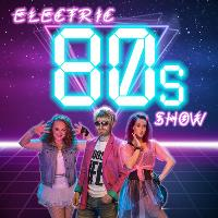 Harwoods presents -  The Electric 80s Show