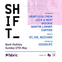 SHIFT with Heartless Crew, DJ Luck & MC Neat, Wookie & More