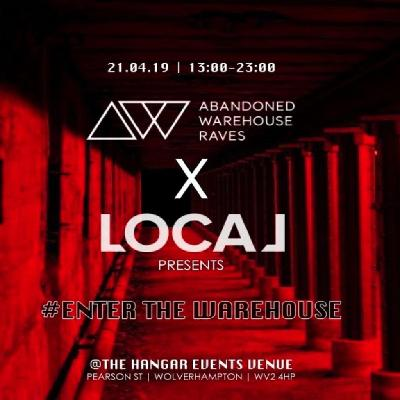 Abandoned Warehouse Raves x Local - Bank Holiday Day Rave