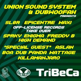 Dubwoofah & Union Sound Present!