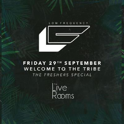 venue low frequency welcome to the tribe chester freshers the