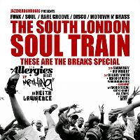 The South London Soul Train These Are The Breaks Special + More
