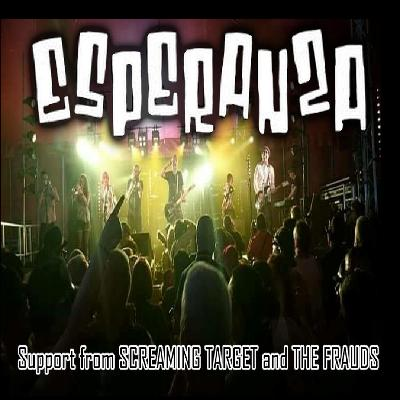 Esperanza plus The Frauds and Screaming Target