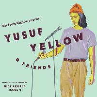 Nice People Magazine presents: Yusuf Yellow & Friends