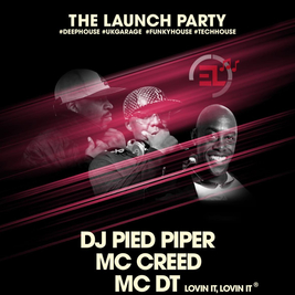 The Lauch Party w: DJ Pied Piper, MC Creed + MC DT