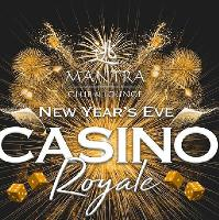 NYE Casino Royale at Mantra Club and Lounge