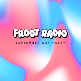 Froot Radio September Day Party