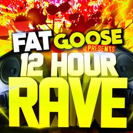 FATgoose 12 hour rave