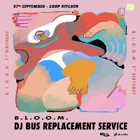 B.L.O.O.M. 1st Birthday w/ DJ Bus Replacement Service