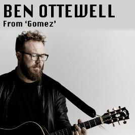 An intimate afternoon with Ben Ottewell Of Gomez