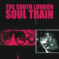 The South London Soul Train with The Getup (Live) + More