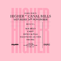 Solardo presents Higher at Canal Mills
