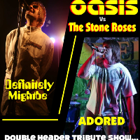 OASIS vs Stone Roses: Definitely Mightbe x Adored