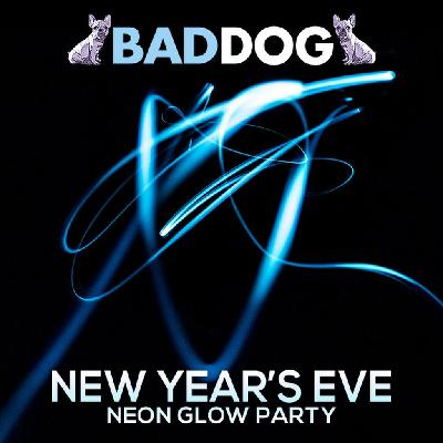 BAD DOG New Year's Eve Neon Glow Party