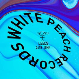 no_one invites: White Peach Records (Leeds)