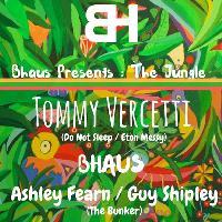 Bhaus Presents: The Jungle w/ Tommy Vercetti