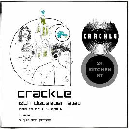 Reviews: Crackle x 24KS - December 18th | 24 Kitchen Street Liverpool  | Fri 18th December 2020