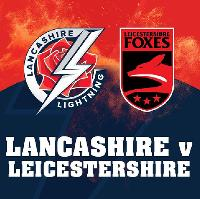 Lancashire Lightning v Leicestershire Foxes, Vitality Blast