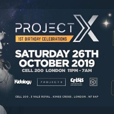 Project X 1st Birthday Party | Cell 200 London | Sat 26th
